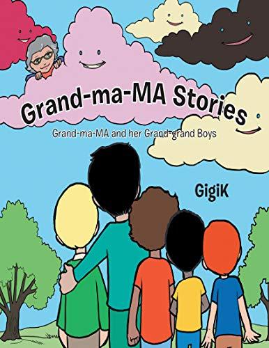 Grand Ma Ma Stories: Grand Ma Ma and Her Grand Grand Boys