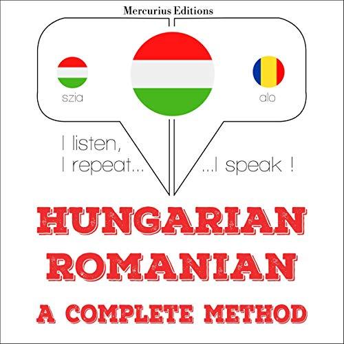 Couverture de Hungarian – Romanian. A complete method