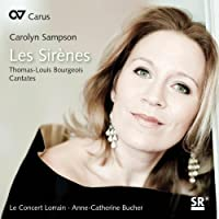 Les Sirenes and other Cantatas by Le Concert Lorrain