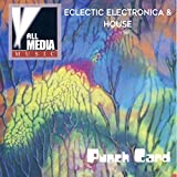 Punch Card: Eclectic Electronica & House