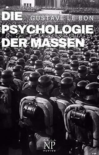 Die Psychologie der Massen: Komplettausgabe (Sachbücher bei Null Papier)