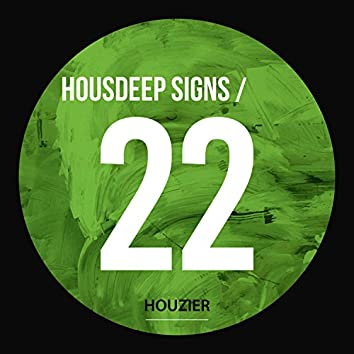 Housdeep Signs - Vol.22