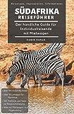 Reiseführer Südafrika - Der handliche Guide für Individualreisende mit Mietwagen: Mit Reise...