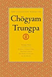 The Collected Works of Chögyam Trungpa, Volume 4: Journey Without Goal - The Lion's Roar - The Dawn of Tantra - An Interview with Chogyam Trungpa