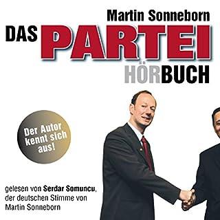 Das Partei-Hörbuch                   Autor:                                                                                                                                 Martin Sonneborn                               Sprecher:                                                                                                                                 Serdar Somuncu,                                                                                        Franziska Pigulla                      Spieldauer: 1 Std. und 48 Min.     71 Bewertungen     Gesamt 4,4
