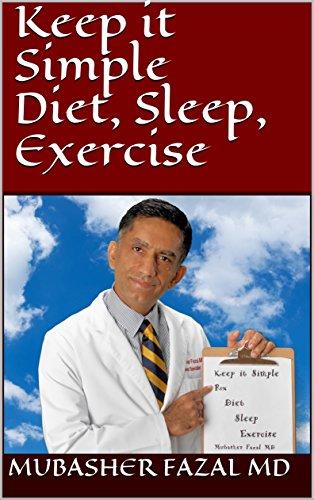 Keep it Simple Diet, Sleep, Exercise