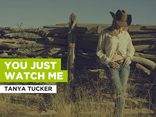 You Just Watch Me al estilo de Tanya Tucker