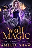 Wolf Magic (Halloween Witches Book 3)