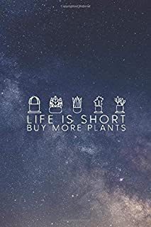 Life Is Short Buy More Plants: Botanical Lined Notebook Quote Journal | (6 x 9) inches, 110 Pages | Diary Planner Gift For...