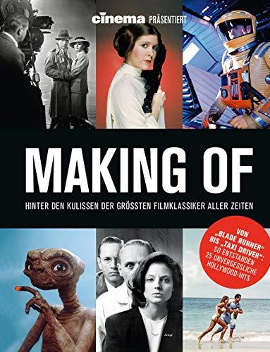 Cinema präsentiert Making Of – Hinter den Kulissen der größten Filmklassiker aller Zeiten