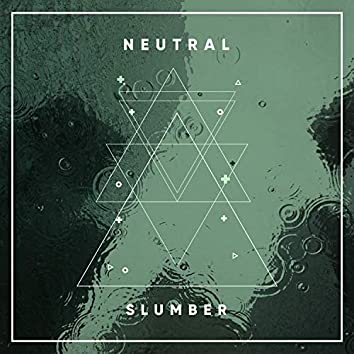 # Neutral Slumber