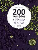 200 remèdes à l'huile d'olive