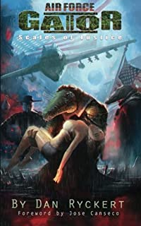 Air Force Gator 2: Scales of Justice by Dan Ryckert (2013-05-14)