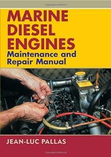 Marine Diesel Engines: Maintenance and Repair Manual
