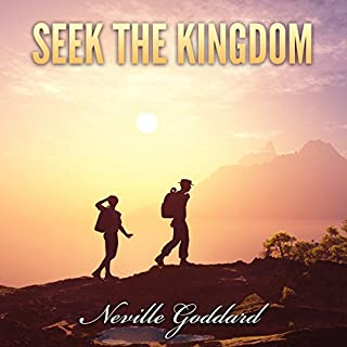 Seek the Kingdom: Neville Goddard Lectures audiobook cover art