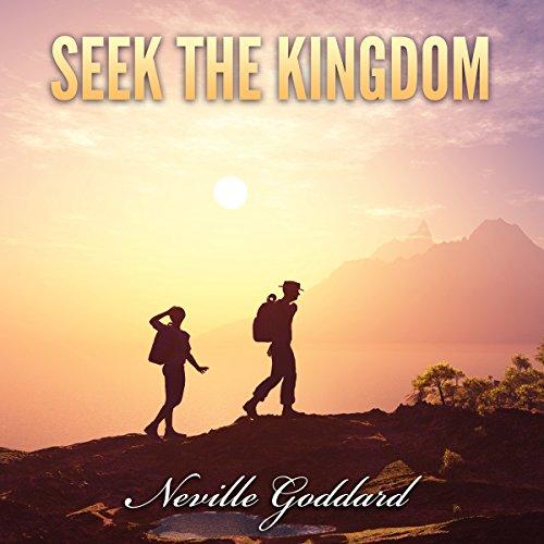 Seek the Kingdom: Neville Goddard Lectures audiobook cover art