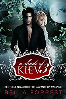A Shade of Kiev 3 by [Bella Forrest]