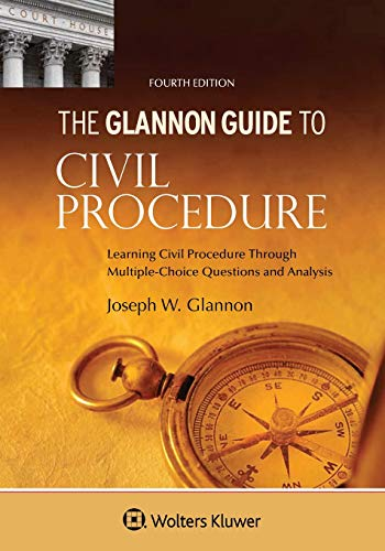 Compare Textbook Prices for Glannon Guide to Civil Procedure: Learning Civil Procedure Through Multiple-Choice Questions and Analysis Glannon Guides Series 4 Edition ISBN 9781543804843 by Glannon, Joseph W.