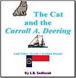 The Cat and the Carroll A Deering and Other North Carolina Poems (English Edition)