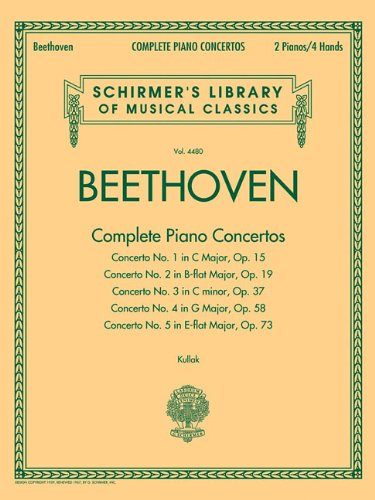 Beethoven - Complete Piano Concertos: Schirmer Library of Classics Volume 4480 Two Pianos, Four Hands (Schirmer's Library of Musical Classics)