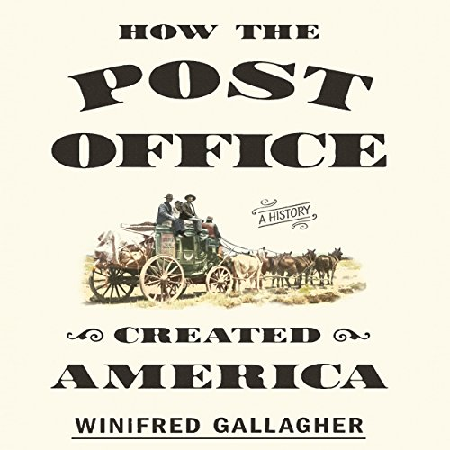 How the Post Office Created America audiobook cover art