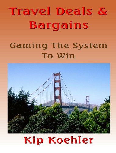 TRAVEL DEALS & BARGAINS: Gaming The System To Win