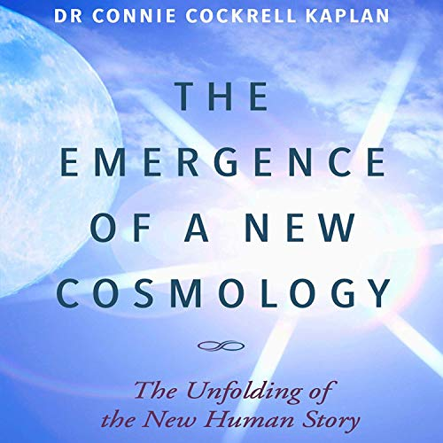 Listen The Emergence of a New Cosmology: The Unfolding of the New Human Story audio book