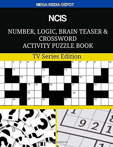 NCIS Number, Logic, Brain Teaser and Crossword Activity Puzzle Book: TV Series Edition