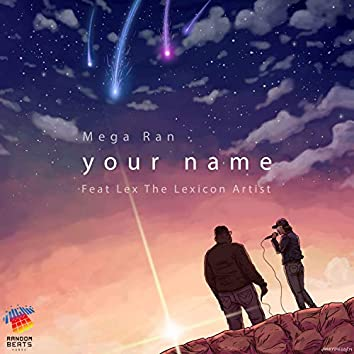 Your Name (feat. Lex the Lexicon Artist)