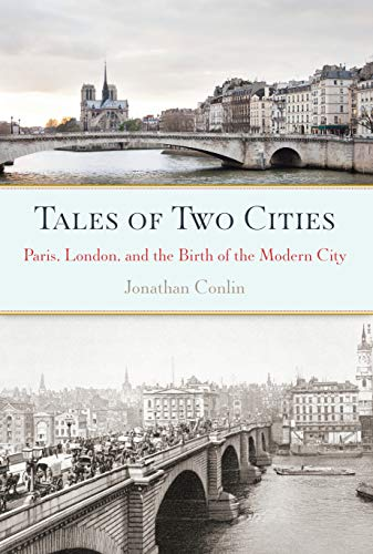 Image of Tales of Two Cities: Paris, London and the Birth of the Modern City