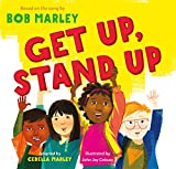 Get Up, Stand Up: (Preschool Music Book, Multicultural Books for Kids, Diversity Books for Toddlers, Bob Marley Children's Books)
