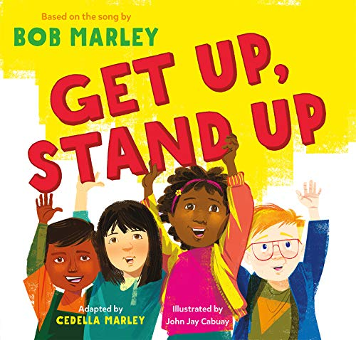 Get Up, Stand Up: (Preschool Music Book, Multicultural Books for Kids, Diversity Books for Toddlers, Bob Marley Children's Books) (English Edition)