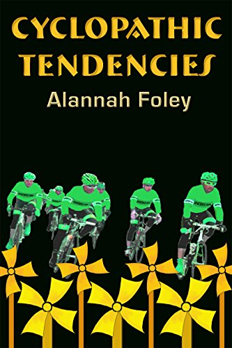 Cyclopathic Tendencies: An Action/Adventure-style Novel with a Twist of Humour Set in the World of Cycling (English Edition)
