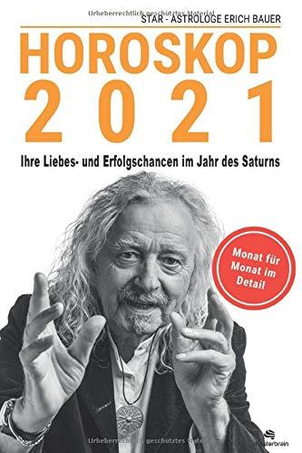 Horoskop 2021: Deutschlands vermutlich genauestes Jahreshoroskop für 2021: Ihre Liebes- und Erfolgschancen im Jahr des Saturns