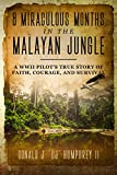8 Miraculous Months in the Malayan Jungle: A WWII Pilot's True Story of Faith, Courage, and Survival (English Edition)