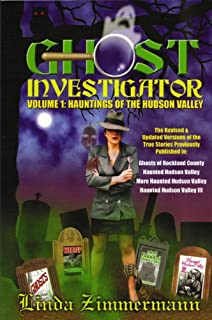 Ghost Investigator Volume 1: Hauntings of the Hudson Valley