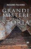 Grandi misteri della storia: Da Atlantide al Titanic, i più celebri enigmi di tutti i tempi (I libri di Massimo Polidoro Vol. 3)...