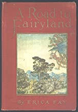 A Road to Fairyland, With a Frontispiece by Arthur Rackham