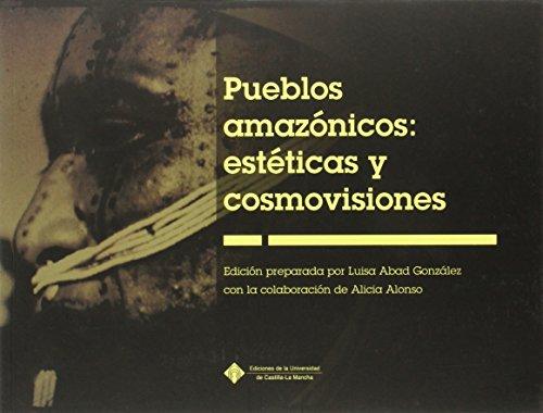 Pueblos amazónicos: estéticas y cosmovisiones: 092 (EDICIONES INSTITUCIONALES)