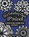 It's Coloring Time Bitches! A Swear Word Coloring Book for Adults: 30 Curse Word Colouring Book Pages for Stress Relief, Relaxation, and a Good Laugh!