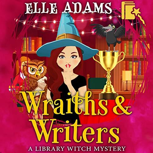Wraiths & Writers Audiobook By Elle Adams cover art