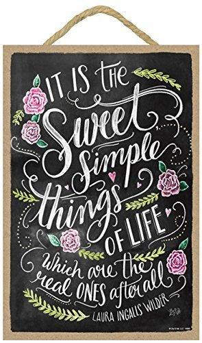 (sjt14855) ES IST THE Sweet enkla saker i livet, de är The Real Ones enligt alla (Laura Ingalls Wilder) 17,8 x 26,7 cm träskylt med krita på Lily & Val