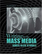 Writing for the Mass Media By James Glen Stovall (7th, Seventh Edition)