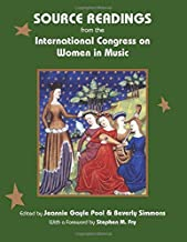 Source Readings from the International Congress on Women in Music: Companion volume to The Passions of Musical Women: The Story of the International Congress on Women in Music
