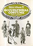 Occupational Costume and Working Clothes 1776-1976 (Shire album ; 27)