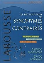 Le dictionnaire des synonymes et des contraires de Larousse