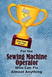 For the Sewing Machine Operator Who Can Fix Almost Anything: Employee Appreciation Journal and Gift Idea