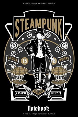 Steampunk notebook: Steampunk style 120 page lined notebook | 6 x 9 inch format | Victorian style, vintage mechanical fashion | Gift for his half | Steampunk journal