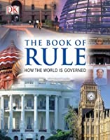 The Book of Rule: HOW THE WORLD IS GOVERNED