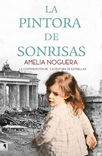 La pintora de sonrisas de Amelia Noguera